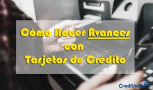Cómo Hacer un Avance con Tarjeta de Crédito