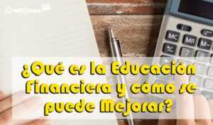 ¿Qué es la Educación Financiera y Cómo se Puede Mejorar?
